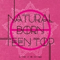 Natural Born Teen Top: 6th Mini Album (Passion Version)(全メンバーサイン入りCD)<限定盤>