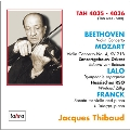 In Memoriam Jacques Thibaud - Beethoven, Mozart, Lalo, Franck