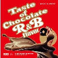 Taste of Chocolate -R&B Flavor- MADE IN MURO<タワーレコード限定>