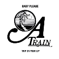 BABY PLEASE/TRIP ON YOUR LIP<受注生産限定盤>