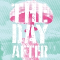 THE DAY AFTER<タワーレコード限定>