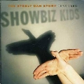 Showbiz Kids : The Steely Dan Story 1972 - 1980 (Special Edition)