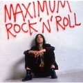 Maximum Rock 'n' Roll: The Singles Volume 1<完全生産限定盤>
