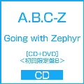 Going with Zephyr [CD+DVD]<初回限定盤B>