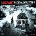 Mozart: Missa Solemnis K.337, Epistle Sonata K.336, Regina Caeli K.108, Vesperae Solennes de Dominica K.321