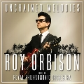 Unchained Melodies: Roy Orbison & The Royal Philharmonic Orchestra<完全生産限定盤>