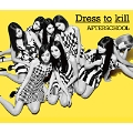 Dress to kill<通常盤/初回限定仕様>