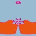 And Become One<限定盤>