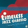 タイムレス・ジャズ・クラシック~コンパイルド・バイ・ジャイルス・ピーターソン<タワーレコード限定/数量限定生産盤>