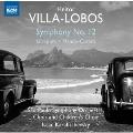 Villa-Lobos: Symphony No.12, Uirapuru, Mandu-Carara