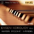 Evgeni Koroliov Plays Haydn, Mozart, Handel - Piano Sonatas & Suites