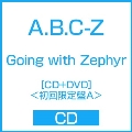 Going with Zephyr [CD+DVD]<初回限定盤A>