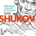 Igor Shukov - Beethoven, Schubert, Prokofiev