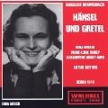 HUMPERDINCK:HAENSEL & GRETEL (1944):ARTUR ROTHER(cond)/BERLIN RSO/MARIE-LUISE SCHILP(Ms)/ERNA BERGER(S)/ETC