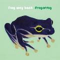 Frog way back