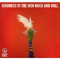 Kindness Is the New Rock and Roll<完全生産限定盤>