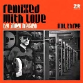 Remixed With Love by Joey Negro Vol.3