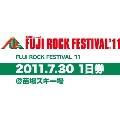 FUJI ROCK FESTIVAL '11 2011.7.30 1日券 @苗場スキー場