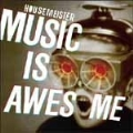 Housemeister/ミュージック・イズ・オーサム [OTLCD-1551]