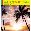 BEST POPS LOVERS REGGAE -Mellow Sunset Mix- mixed by DJ HAL