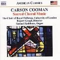 Carson Cooman: Sacred Choral Music / Rupert Gough, London University Royal Holloway Choir