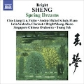 Sheng: Spring Dreams (for violin and orchestra of Chinese instruments), Three Fantasies, Tibetan Dance / Cho-Liang Lin(vn), Tsung Yeh(cond), Singapore Chinese Orchestra, Andre-Michel Schub(p), Erin Svoboda(cl), Bright Sheng(p)