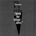 Keep The Village Alive<完全生産限定盤>