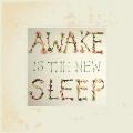 Awake is The New Sleep: 10th Anniversary<初回生産限定盤>