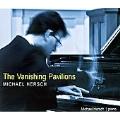 Michael Hersch: The Vanishing Pavilions