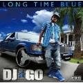 LONG TIME BLUE