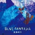 BLUE FANTASIA