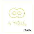 「 ∞ 4 YOU。 」