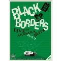 BLACK BORDERS LIVE IN AKASAKA BLITZ 2011/05/22