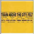 Train Above The City (Deluxe Edition)