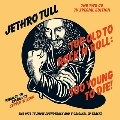 Too Old To Rock N' Roll: Too Young To Die [2CD+DVD+DVD Audio]