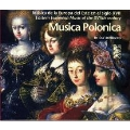 Musica Polonica - Eastern European Music of the 17th century