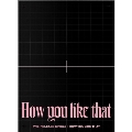 How You Like That: Special Edition