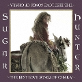 Sugar Hunter ~THE BEST LOVE SONGS OF CHARA~<完全生産限定盤>
