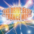 THE DRIVE BEST~TRANCE MIX~