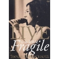 "LIVE ""Fragile"" 2005 at GLORIA CHAPEL"