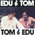 エドゥ&トム、トム&エドゥ