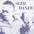 SLIM DANDY