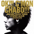 OK!!! C'MON CHABO!!!