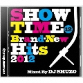 SHOW TIME 12 ~Brand-New Hits 2012~ Mixed By DJ SHUZO