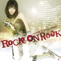 ROCK ON ROCK<初回盤>