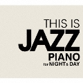 THIS IS JAZZ PIANO ナイト&デイ