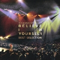 YUKI KOYANAGI LIVE TOUR 2012 「Believe in yourself」 BEST SELECTION [CD+DVD]