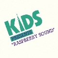 "KIDS PRESENTS ""RASPBERRY SOUND"""