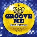 グルーヴ・ミー Good Groove