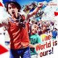 The World is ours ! [CD+DVD]<初回限定盤>